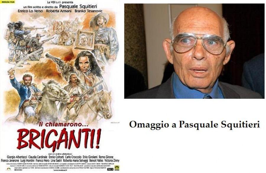 Omaggio a Pasquale Squitieri: Li chiamarono    Briganti